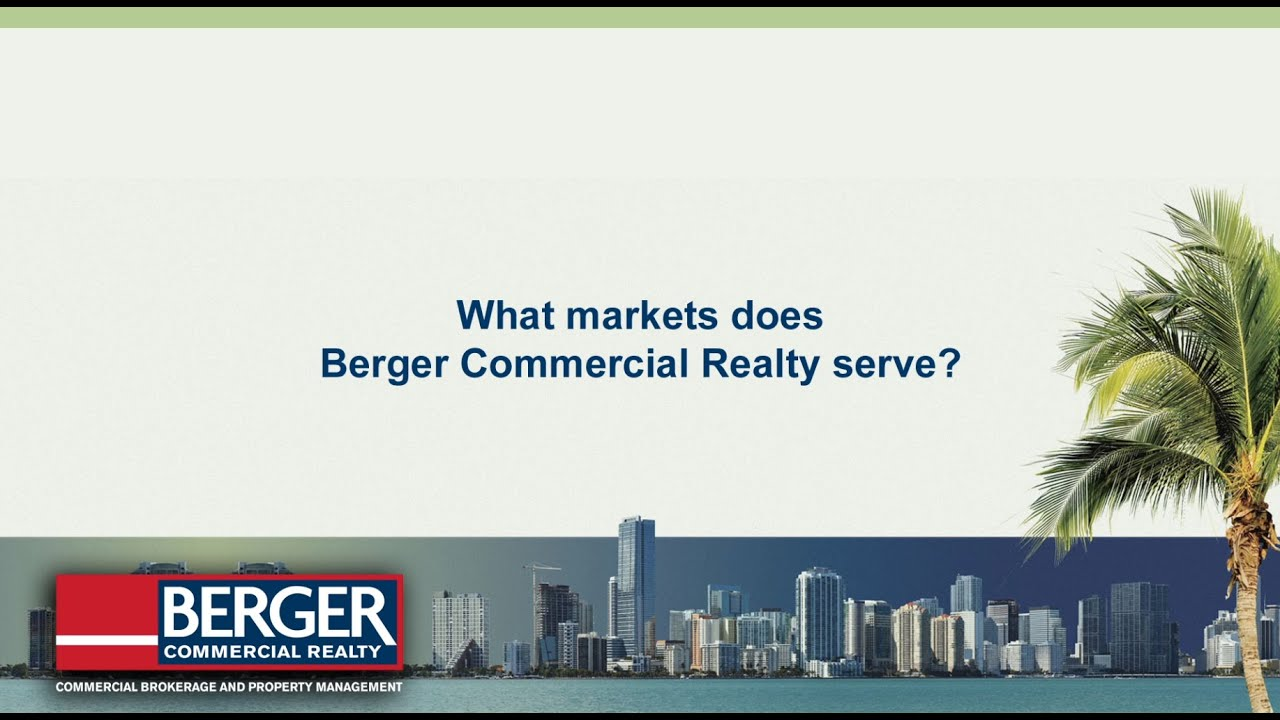 What markets does Berger Commercial Realty serve?