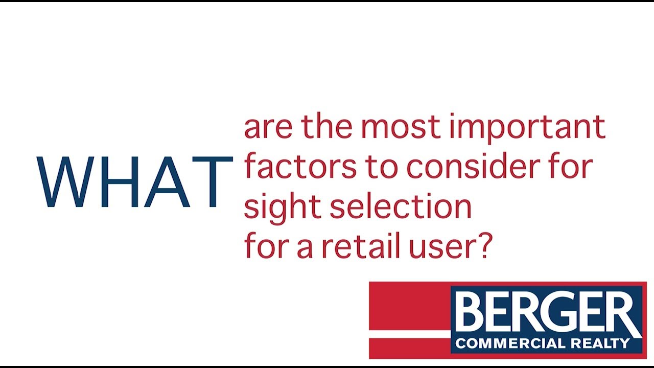 A Berger Bite: What Are The Most Important Factors To Consider For Site Selection For Retail?