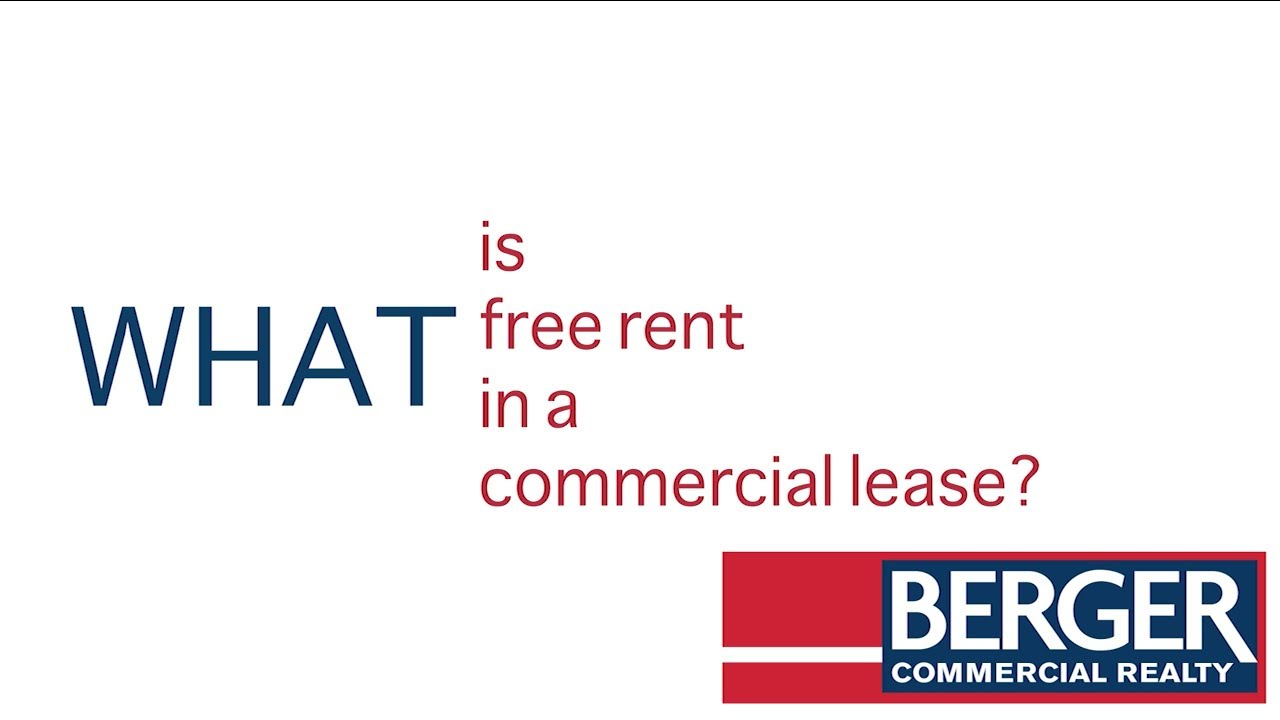 A Berger Bite: What Is Free Rent In A Commercial Lease?