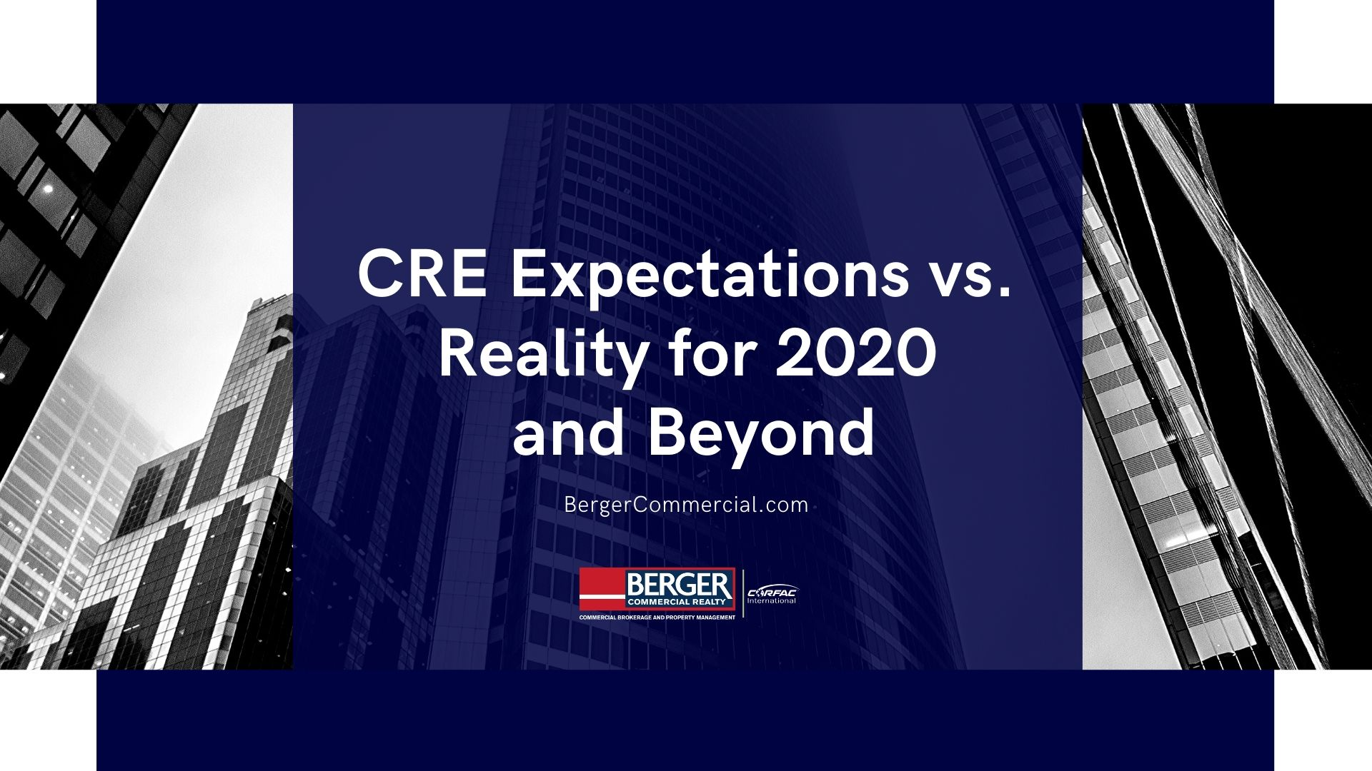 CRE Expectations Vs. Reality For 2020 And Beyond